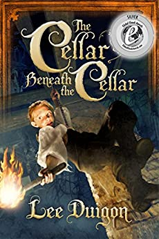 The Cellar Beneath the Cellar (Bell Mountain, 2) (Bell Mountain Series) by [Duigon, Lee]