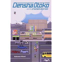 Densha Otoko. O Homem do Trem