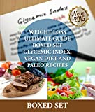 Weight Loss Guide using Glycemic Index Diet, Vegan Diet and Paleo Recipes: Weight Loss Motivation with Recipes, Tips and Tricks