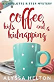 Coffee, Kids, and a Kidnapping (A Charlotte Ritter Mystery Book 1)