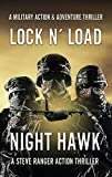 Nighthawk (Action Thriller, Military Thriller, Adventure Thriller, Action & Military Thriller, Military & Action Thriller, Military Action Thriller): A ... Thriller Series (Lock & Load! Book 1)