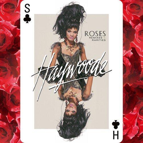 Haywoode - Roses: Remixes & Rarities (2018) [FLAC] Download
