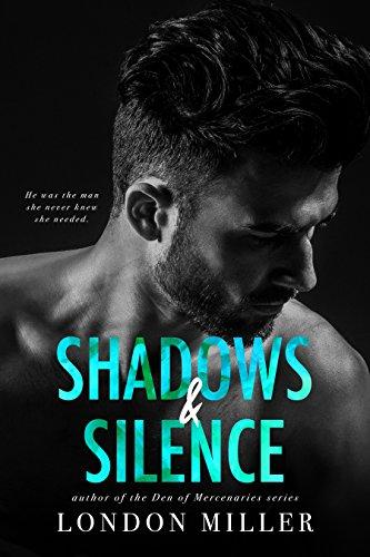 Shadows & Silence by London Miller