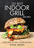 125 Best Indoor Grill Recipes