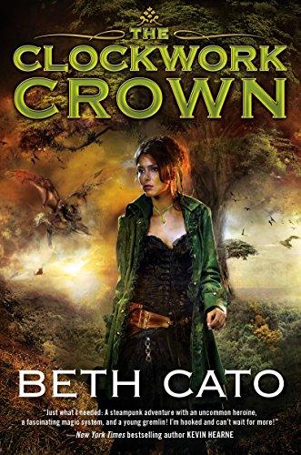 The Clockwork Crown (Clockwork Dagger Novels Book 2) by [Cato, Beth]