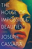 The House of Impossible Beauties: A Novel