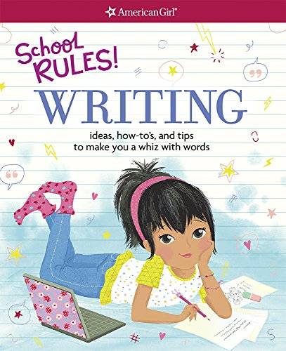 [UfKEb.Read] School Rules! Writing: Ideas, How-To's, and Tips to Make You a Whiz with Words by Emma MacLaren Henke Julie Williams Montalbano Emma MacLaren Henke Nancy Holyoke RAR