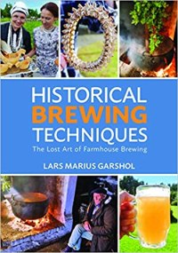 Historical Brewing Techniques: The Lost Art of Farmhouse Brewing