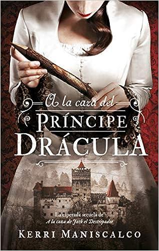 Leer gratis A La Caza Del Príncipe Drácula de KERRI MANISCALCO