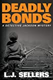 Deadly Bonds (A Detective Jackson Mystery Book 9)