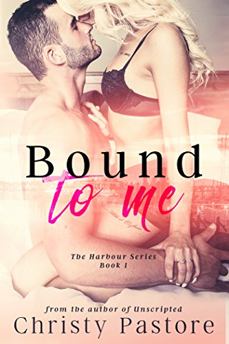 Bound to Me (The Harbour Series Book 1) by [Pastore, Christy]