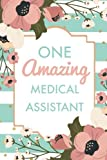 One Amazing Medical Assistant (6x9 Journal): Green Stripes Pink Flowers, Lightly Lined, 120 Pages, Perfect for Notes, Journaling, Mother's Day and Christmas