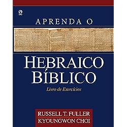 Aprenda o Hebraico Bíblico: Livro de Exercícios