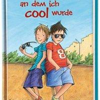 Der Tag, an dem ich cool wurde / Juma Kliebenstein