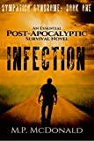 Infection: An Essential Post-Apocalyptic Survival Novel (Sympatico Syndrome Book 1)