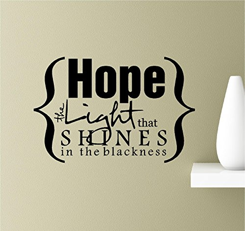 Hope the light that shines in the blackness Vinyl Wall Art Inspirational Quotes Decal Sticker