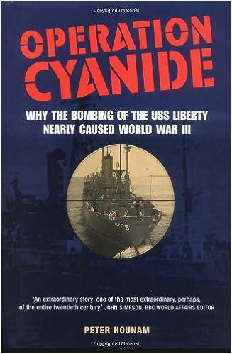 Operation Cyanide: How the Bombing of the USS Liberty Nearly Caused World  War Three: Hounam, Peter: 9781904132196: Amazon.com: Books