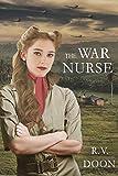 The War Nurse: A WWII Family Saga