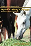 Product review for Equine Cushing's Disease (Spotlight on Equine Nutrition Book 6)