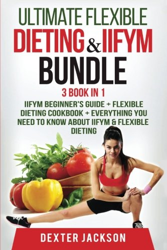 Ultimate Flexible Dieting & IIFYM