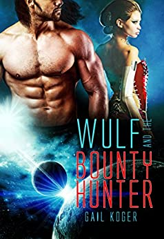 Wulf and the Bounty Hunter (Coletti Warlord Series Book 6) by [Koger, Gail]