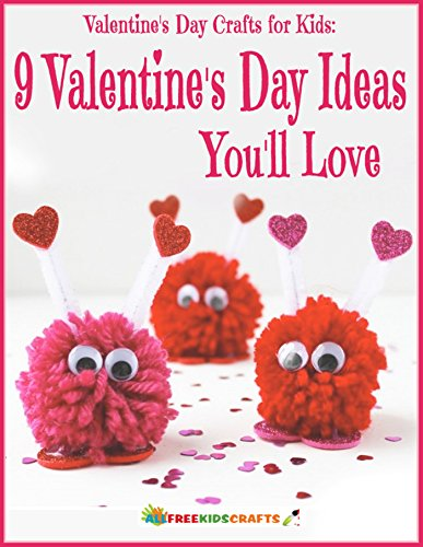 Valentine's Day Crafts for Kids: 9 Valentine's Day Ideas You'll Love