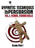 Hypnotic Techniques of Persuasion, vol. 1