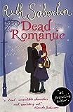 Dead Romantic: a deliciously spooky romance