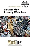 Counterfeit Luxury Watches: Guidebook for luxury watches