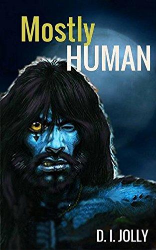 Mostly Human: Young Adult Werewolf Rockstar Fantasy Novel by [Jolly, D.I.]
