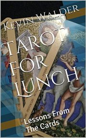 Tarot For Lunch: Lessons From The Cards by [Walder, Kevin]