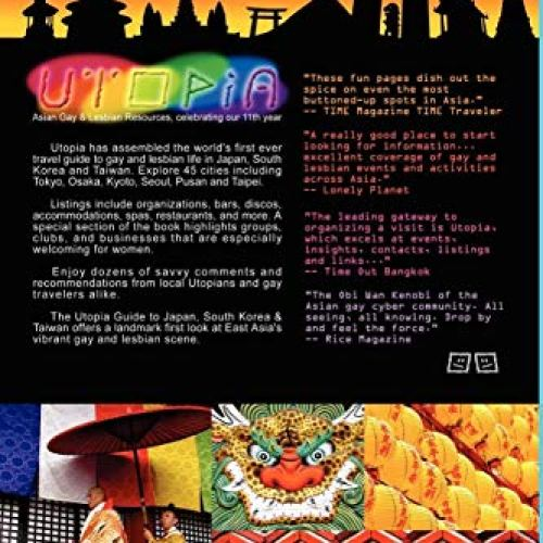 Utopia Guide to Japan, South Korea & Taiwan : the Gay and Lesbian Scene in 45 Cities Including Tokyo, Osaka, Kyoto…