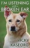 I'm Listening With a Broken Ear