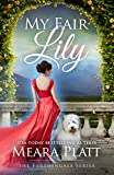 My Fair Lily (The Farthingale Series Book 1)