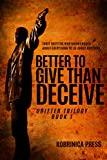 Better To Give Than Deceive: Grifter Trilogy - Book 1