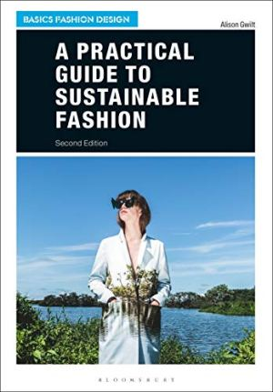A Practical Guide to Sustainable Fashion (Basics Fashion Design)