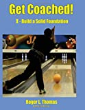 Get Coached! I - Build a Solid Foundation (Volume 1)