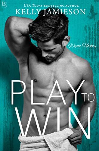 Play to Win: A Wynn Hockey Novel by [Jamieson, Kelly]