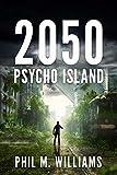 2050: Psycho Island (Book 1)