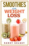 Product review for Smoothies for Weight Loss: 55 Delicious Smoothies For Weight Loss, Detoxing , Health And Keep You Healthy (Smoothies, Smoothie Cookbook, Vegan Smoothie, ... Smoothie Recipes For Weight Loss Book 1)
