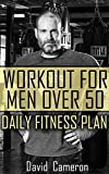 Workout For Men Over 50: Daily Fitness Plan: (Workout Weight Loss, How to Workout)