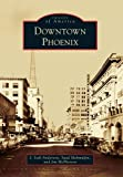 Downtown Phoenix (Images of America)