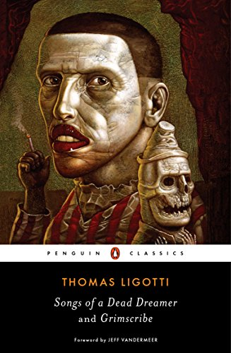 Songs of a Dead Dreamer and Grimscribe by [Ligotti, Thomas]