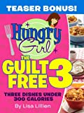 The Guilt Free 3: Three Dishes Under 300 Calories
