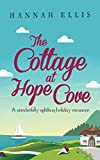 The Cottage at Hope Cove: A wonderfully uplifting holiday romance