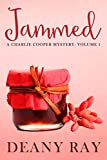 Jammed (A Charlie Cooper Mystery, Volume 1)