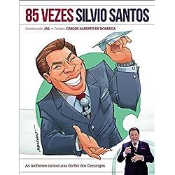 85 Vezes Silvio Santos. As Melhores Caricaturas do Rei dos Domingos