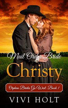 Mail Order Bride: Christy (Orphan Brides Go West Book 1) by [Holt, Vivi]