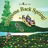 Welcome Back Spring!: (Premium Color Paperback)