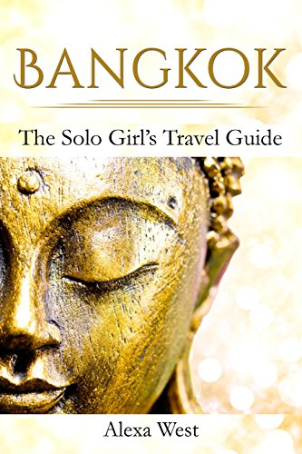 Bangkok: The Solo Girl's Travel Guide